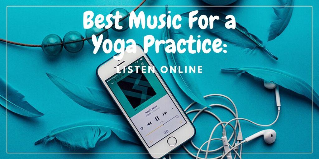 Best Music For a Yoga Practice: Listen Online